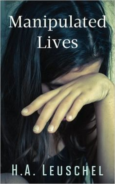 Title:Manipulated Lives Author:H.A. Leuschel Pub. Date:6/28/2016 Series:None Genre:Fiction/Thriller/Suspense  Five stories – Five Lives. Have you ever felt confused or at a loss for word…