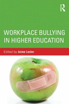 Workplace Bullying in Higher Education by Jaime Lester. Save 9 Off!. $38.30. Publisher: Routledge; 1 edition (December 8, 2012). Publication: December 8, 2012. Edition - 1