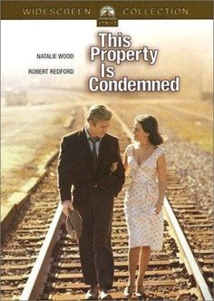 This Property Is Condemned (1966) Poster. I watched this romantic tragedy many times while I was growing up.  Great cast and moving story.  Unforgettable!