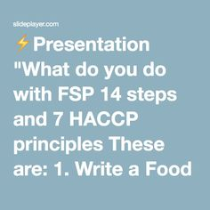 Presentation quot what do you do with fsp 14 steps and 7 haccp principles