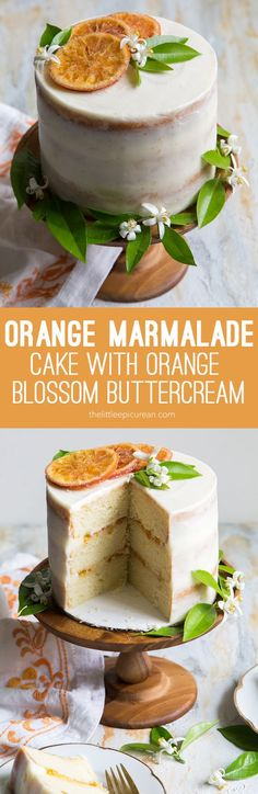 Orange Marmalade Cake: three layers of vanilla cake soaked with ginger liqueur, filled with Seville orange marmalade and orange blossom buttercream