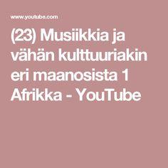 (23) Musiikkia ja vähän kulttuuriakin eri maanosista 1 Afrikka - YouTube