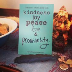 May your 2014 unfold with kindness, joy, peace, love, & possibility. (These are the blessing postcards I'm customizing and sending with your word of the year orders from my shop. This person's word was possibility. Makes me so happy.)