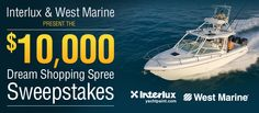 Interlux and West Marine are organizing the Dream Shopping Spree Sweepstakes and are giving away the chance to win a $10,000 gift card!