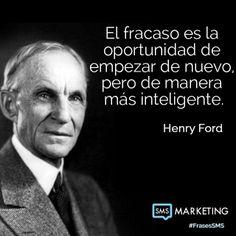 El fracaso es la oportunidad de empezar de nuevo, pero de manera más inteligente.  - Henry Ford
