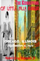 The Kidnapping of Little Billy Ranieri Chicago, Illinois September 6, 1928, an ebook by Robert Grey Reynolds, Jr at Smashwords