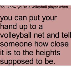 You know you're a volleyball player when...