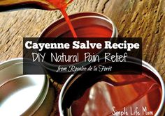 Cayenne Salve Recipe: DIY Natural Pain Relief -Simple Life Mom
