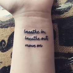 This simple encouragement. | 24 Beautiful Little Phrases To Tattoo On Yourself
