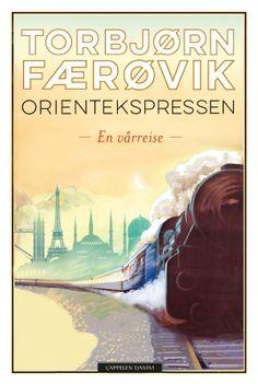 Kjøp 'Orientekspressen, en vårreise' av Torbjørn Færøvik fra Norges raskeste nettbokhandel. Vi har følgende formater tilgjengelige: Innbundet, E-bok | 9788202445799