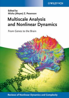 """Read """"Multiscale Analysis and Nonlinear Dynamics From Genes to the Brain"""" by Heinz Georg Schuster available from Rakuten Kobo. Since modeling multiscale phenomena in systems biology and neuroscience is a highly interdisciplinary task, the editor o. Science Education, Data Science, Neuron Model, Group Theory, Brain Book, Magnetic Resonance Imaging, Information Processing, Systems Biology, Libros"""