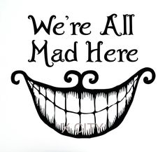 Alice In Wonderland Wall Decal Vinyl Cut Sticker Art Quote We're All Mad Here Cheshire Cat Smile Sayings Kids Bedroom Home Decor(China (Mainland))