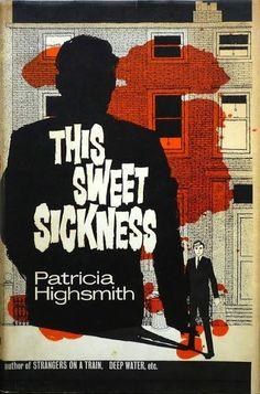 This Sweet Sickness by Patricia Highsmith (Heinemann, 1961)