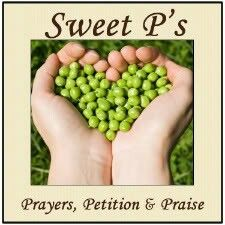 Sweet P's: Prayers, Petition, and Praise.....