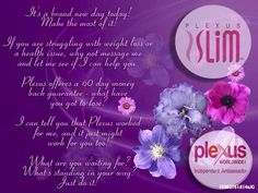 A great company with great products and a great compensation plan. www.myplexusslimflorida.com