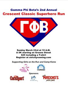 Flyer for the Crescent Classic Superhero Run! The University of South Carolina's Zeta Sigma chapter of Gamma Phi Beta's annual Philanthropy event benefitting Girls on the Run, Camp Kemo, and Campfire. Event takes place on March 23rd, 2014 at 10 am. Registration is $25 at http://strictlyrunning.com/gpscrlgnReg-9f.asp
