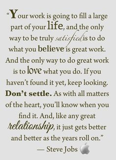 Do what you love...dont settle