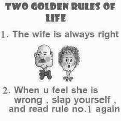 Two golden rules of life .....