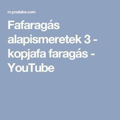 Fafaragás alapismeretek 3 - kopjafa faragás - YouTube