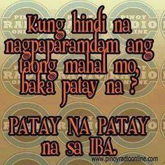 Patay na.... 😊 Hugot Quotes Tagalog, Tagalog Quotes Funny, Pinoy Quotes, Patama Quotes, Funny Quotes About Life, Qoutes, Life Quotes, Hugot Lines, Heavens