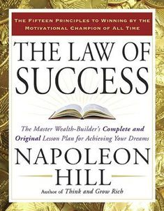 """The Law of Success - Napoleon Hill. The book that every entrepreneur must have. """"The Master Wealth-Builder's Complete and Original Lesson Plan for Achieving Your Dreams"""" Motivational Books, Inspirational Books, Inspiring Quotes, Napoleon Hill, Great Books To Read, Good Books, Amazing Books, Reading Lists, Book Lists"""