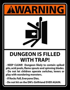 Everyone needs a dungeon warning XD XD Dnd Funny, Funny Troll, Claudio Duarte, Dungeons And Dragons Memes, Dragon Memes, Tabletop Rpg, Fantasy Rpg, Pokemon, Gaming Memes