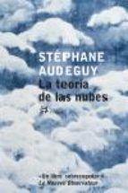 la teoria de las nubes-stephane audeguy-9788476697658