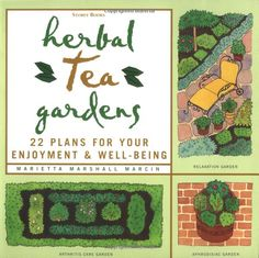 Herbal Tea Gardens: 22 Plans for Your Enjoyment & Well-Being: Marietta Marshall Marcin: 9781580171069: Amazon.com: Books