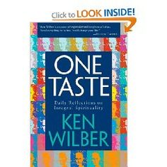 One Taste: Daily Reflections on Integral Spirituality by Ken Wilber