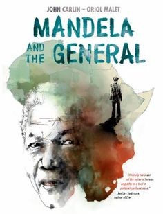 """Read """"Mandela and the General"""" by John Carlin available from Rakuten Kobo. In this thrilling graphic novel, Nelson Mandela's fight against racism is about to spiral into an all-out race war. Nelson Mandela, Jon Lee, News South Africa, International Symbols, Carlin, Love My Sister, Ligne Claire, Book Projects, Free Books"""