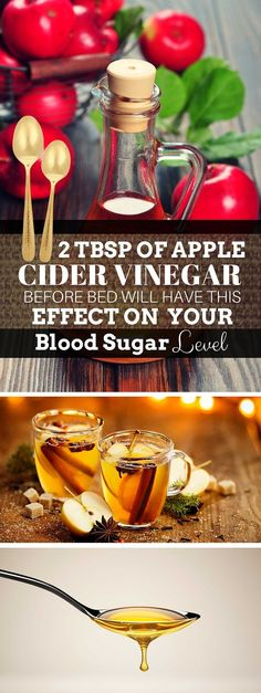 Apple Cider Vinegar Remedies 2 Tbsp of Apple Cider Vinegar Before Bed Will Have This Effect On Your Blood Sugar Levels