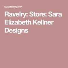 Ravelry: Store: Sara Elizabeth Kellner Designs