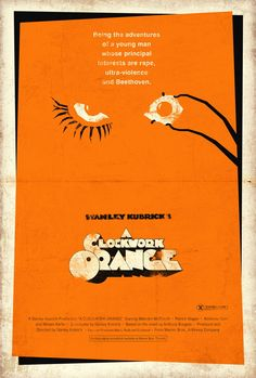 A Clockwork Orange [Stanley Kubrick, «Movie Poster Author: Adam Rabalais Best Movie Posters, Minimal Movie Posters, Cinema Posters, Posters Vintage, Retro Poster, Vintage Movies, Stanley Kubrick, Fanart, A Clockwork Orange Movie
