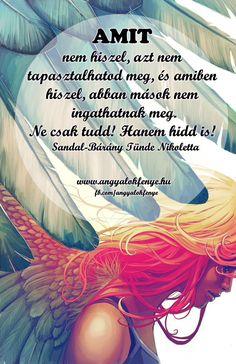 Angyali üzenet: Ne csak tudd, hidd is! Karma, Mindfulness, Messages, Motivation, Happy, Quotes, Life, Quotations