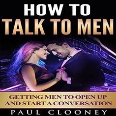 Relationship Advice for Women: How to Talk to Men, Understanding Men, How to Seduce a Man