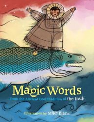Magic Words: From the Ancient Oral Tradition of the Inuit (Hardcover) Harvard Library, Indigenous Education, Aboriginal Education, Tales For Children, Future Children, Inuit People, Magic Words, First Nations, Storytelling