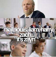 """""""Niall, Louis, Liam, Harry, Zach..."""" It's Zayn"""""""
