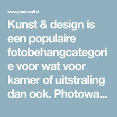 Kunst & design is een populaire fotobehangcategorie voor wat voor kamer of uitstraling dan ook. Photowall biedt hoge kwaliteit en snelle, gratis bezorging.
