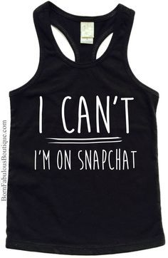 """Funny Girl's Shirt """"I Can't I'm On Snapchat"""" (Baby Through Adult) great for tweens, teens makes a really cute gift for girls who are always on snap chat!"""