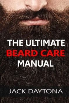The-Ultimate-Beard-Care-Manual-Beard-Styles-And-Grooming-Essentials-Trimmers-and-Beard-Oil-To-Transform-Ordinay-Wiskers-Into-Man-tastic-Facial-Hair-Fashion-0