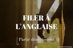 """Partir sans rien dire à personne. En anglais et en espagnol """"filer à la française""""."""