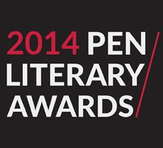 Shortlists Announced for the 2014 PEN Literary Awards | PEN American Center