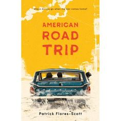 American Road Trip by Patrick Flores-Scott (September In addition to the book's serious subject matter, it celebrates many things: family love, realized dreams, and the taste of a green chile cheeseburger. Ya Books, Free Books, Book Posters, Junior Year, Video Games For Kids, Illustrations, Childrens Books, Adventure, Ptsd