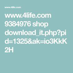 www.4life.com 9384976 shop download_it.php?pid=1325&ak=io3KkK2H