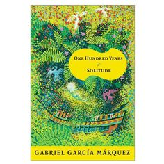 One Hundred Years of Solitude (Hardcover) (Gabriel Garcia Marquez) Book Club Books, Good Books, The Book, Books To Read, Book Lists, Hundred Years Of Solitude, One Hundred Years, Romeo Y Julieta, Beautiful Book Covers
