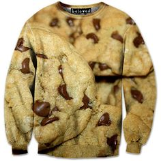 Don't think for one second I wouldn't wear a giant cookie sweatshirt!!