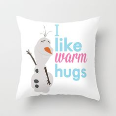 i like warm hugs.. frozen.. olaf Throw Pillow by studiomarshallarts - $20.00
