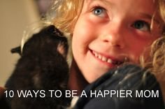 10 Ways to be a Happier Mom