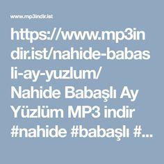 https://www.mp3indir.ist/nahide-babasli-ay-yuzlum/ Nahide Babasli Ay Y�zl�m MP3 indir #nahide #babasli #ay #y�zl�m #mp3 #indir