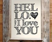 """Oh, and ... one more thing. """"Hello, Also I love you"""" - 8x10 - Typographic Print"""